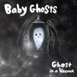 baby-ghosts-ghost-in-a-vacuum
