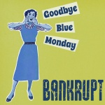 Bankrupt Blue Monday