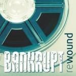 bankrupt-rewound_0